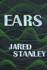 cover of Ears – Jared Stanley