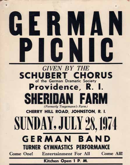 image of broadside: German Picnic, Given by the Schubert Chorus of the German Dramatic Society. Providence, RI. Sheridan Farm (Formerly Toegemann's Farm) Cherry Hill Road, Johnston, RI. Sunday, July 28, 1974. German Band, Turner Gymnastics Performance. Come one! Entertainment For All. Come All! Kitchen Open 1 p.m.