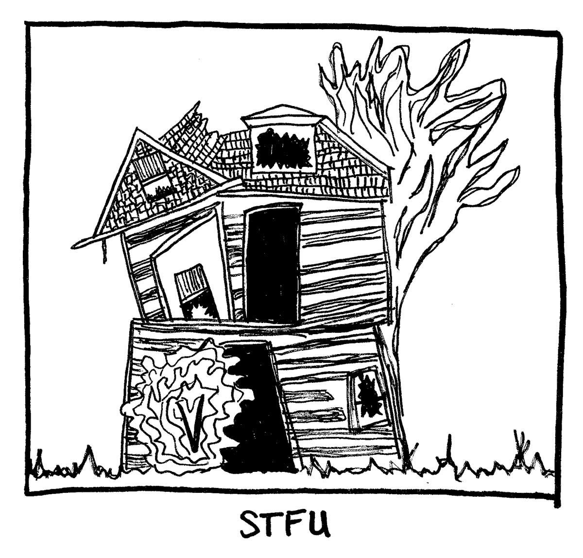 image of wooden house on fire. Labeled: STFU