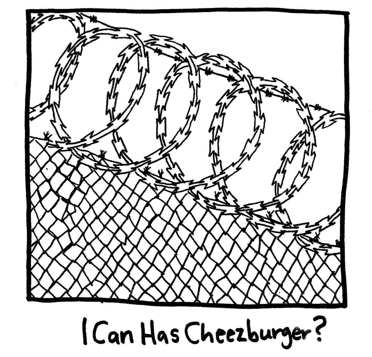 image of barbed wire fence. Below it reads the question: I can has Cheesburger?