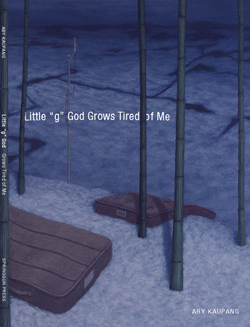 "image of Little ""g"" God Grows Tired of Me"