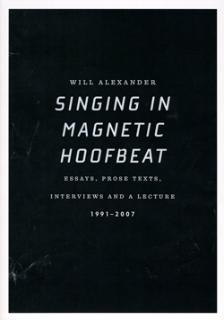 image of Singing in Magnetic Hoofbeat: Essays, Prose Texts, Interviews, and a Lecture 1997 –