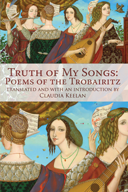Truth of My Songs: Poems of the Trobairitz