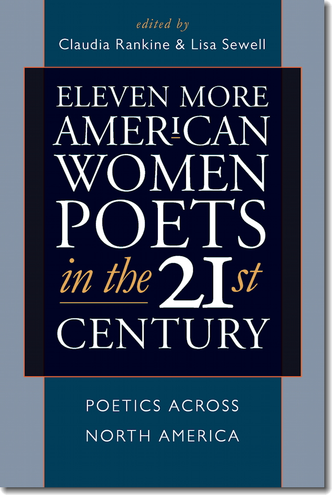 Eleven More American Women Poets in the 21st Century: Poetics Across North America